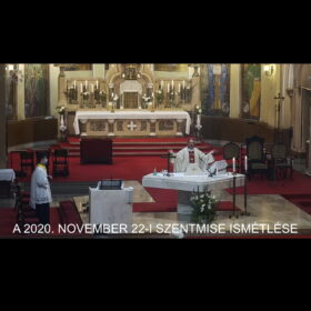 2020. november 22. – Krisztus, a Mindenség Királya