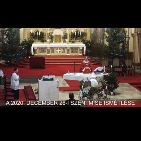 2020. december 26. – Szent István, első vértanú ünnepe