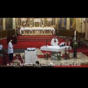 2021. április 18. – Húsvét III. vasárnapja