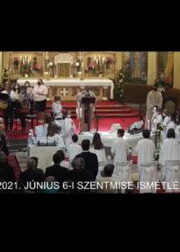 2021. június 6. – Krisztus szent teste és vére – Úrnapja